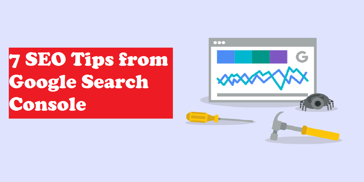 7 SEO Tips from Google Search Console to Rank Better